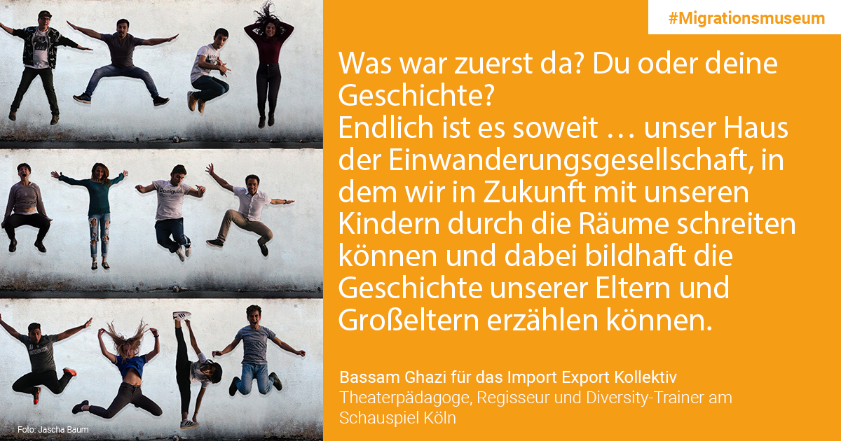 Bassam Ghazi for the Import Export Kollektiv, Theater pedagogue, director and diversity trainer at the Schauspiel Köln: What was there first? You or your story? This project, through which we will be able to walk in the future with our children and tell them stories of our parents and grandparents, is on its way.