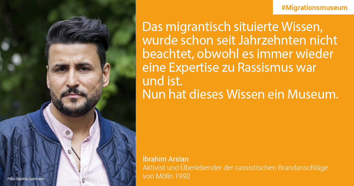 İbrahim Arslan, Activist and survivor of the racist arson attacks in Mölln 1992: Migrant-situated knowledge has not been considered for decades, although it has always been and remains expert knowledge concerning racism. This knowledge now has a museum.